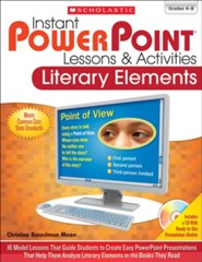 Instant PowerPoint Lessons & Activities: Literary Elements: 16 Model Lessons That Guide Students to Create Easy PowerPoint Presentations That Help Them Analyze Literary Elements in the Books They Read