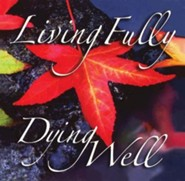 Living Fully, Dying Well: DVD  -     By: Rueben Job