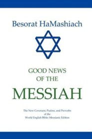 Besorat Hamashiach - Good News of the Messiah Messianic Edition