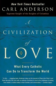 A Civilization of Love  -     By: Carl Anderson