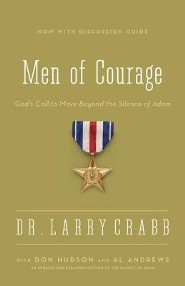 The Men of Courage: God's Call to Move Beyond the Silence of Adam  -     By: Larry Crabb, Don Hudson, Al Andrews