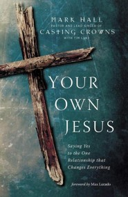Your Own Jesus: Saying Yes to the One Relationship that Changes Everything - Slightly Imperfect