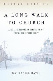 A Long Walk to Church: A Contemporary History of Russian Orthodoxy Second Edition, Edition 0002