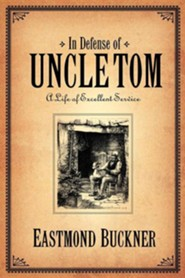 In Defense of Uncle Tom