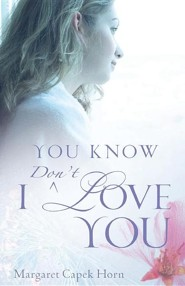 You Know I Don't Love You
