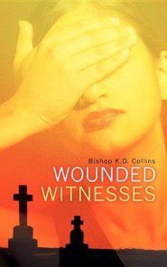 Wounded Witnesses  -     By: K.D. Collins