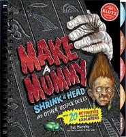 Make a Mummy, Shrink a Head & Other Useful Skills  -     By: Pat Murphy