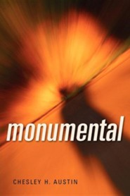Monumental  -     By: Chesley H. Austin