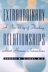 Extraordinary Relationships: A New Way of Thinking about Human Interactions  -     By: Roberta Gilbert