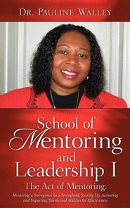 School of Mentoring and Leadership I/ The Act of Mentoring