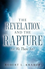 The Revelation and the Rapture-Are We There Yet?