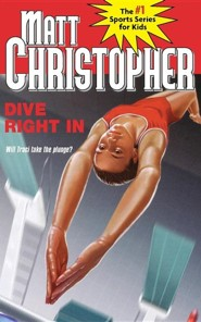 Dive Right in  -     By: Matt Christopher, Robert Hirschfeld