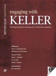Engaging with Keller: Thinking Through the Theology of an Influential Evangelical  -     Edited By: Iain D. Campbell, William M. Schweitzer     By: Iain D. Campbell(ED.), William M. Schweitzer(ED.) & Ian Hamilton