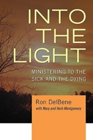 Into the Light: Ministering to the Sick and the Dying