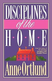 Disciplines of the Home   -     By: Anne Ortlund