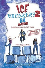 Ice Breakers 2: 64 More Games and Fun Activities