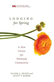 Longing for Spring: A New Vision for Wesleyan Community #5  -     By: Elaine Heath, Scott Kisker