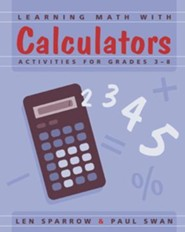 Learning Math with Calculators: Activities for Grades 3-8  -     By: Lee Sparrow, Paul Swan