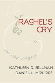 Rachel's Cry: Prayer of Lament and Rebirth of Hope  -     By: Kathleen D. Billman, Daniel L. Migliore