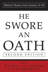 He Swore an Oath: Biblical Themes from Genesis 12-50, Edition 0002  -     Edited By: Richard S. Hess, Gordon J. Wenham, Philip E. Satterthwaite     By: Richard S. Hess(ED.), Gordon J. Wenham(ED.) & Philip E. Satterthwaite(ED.)