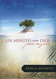 Un minuto con Dios para mujeres, One Minute with God for Women  -              By: Rebeca Knowles