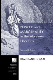 Power and Marginality in the Abraham Narrative - Second Edition #130  -     By: Hemchand Gossai