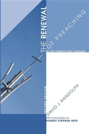 The Renewal of Preaching in the Twenty-first Century, Second Edition  -     By: David Randolph, Robert Reid