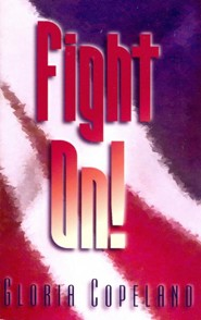 Fight On! - eBook  -     By: Gloria Copeland