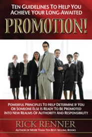 Promotion: Ten Guidelines To Help You Achieve Your Long-Awaited Promotion - eBook