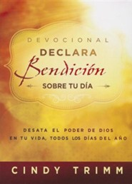 Declara bendicion sobre tu dia cada manana - Devocional: Desate el poder de Dios en su vida todos los dias del ano, Commanding Your Morning: Unleash the Power of God in Your Life
