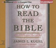 How to Read the Bible: A Guide to Scripture, Then and Now - unabridged audiobook on CD