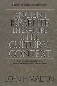 Ancient Israelite Literature in It's Cultural Context   -     By: John Walton