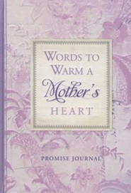 Words to Warm a Mother's Heart Journal