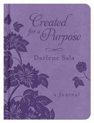 Created for a Purpose: A Journal - imitation leather   -     By: Darlene Sala