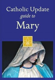Catholic Update Guide to Mary  -     Edited By: Mary Carol Kendzia     By: Mary Carol Kendzia(Ed.)