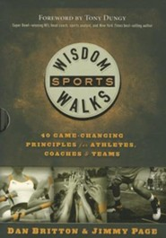 WisdomWalks Sports: 40 Game-Changing Principles for Athletes, Coaches and Teams  -     By: Dan Britton, Jimmy Page