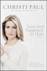 Love Isn't Supposed to Hurt  -     By: Christi Paul