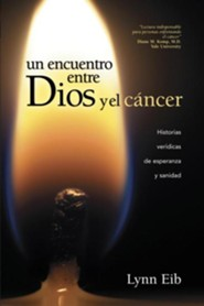 Un Encuentro entre Dios y el Cáncer  (When God and Cancer Meet)  -     By: Lynn Eib