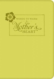 Words to Warm a Mother's Heart  -