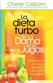 La Turbo dieta de La Dama de los jugos: De una forma saludable baje 10 libras en 10 das, The Juice Lady's Turbo Diet: Lose Ten Pounds in Ten Days - The Healthy Way