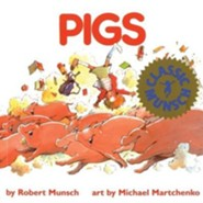 Pigs  -     By: Robert N. Munsch     Illustrated By: Michael Martchenko