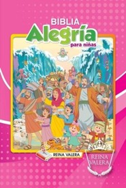 Reina Valera Children's Joy Bible - Girl's: Biblia Alegria para Ninas - Spanish