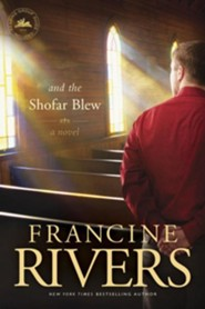 And the Shofar Blew  -     By: Francine Rivers