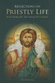 Reflections on Priestly Life: In the Footsteps of St. John Vianney, the Cure of Ars