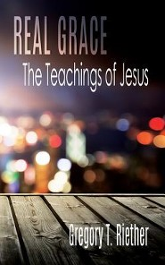 Real Grace: The Teachings of Jesus