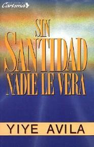 Sin Santidad Nadie Le Vera