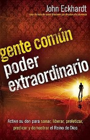 Gente com&#250n, poder extraordinario, Ordinary People, Extraordinary Power  -     By: John Eckhardt
