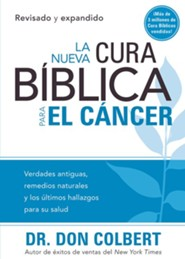 La nueva cura b&#237blica para el c&#225ncer, The New Bible Cure for Cancer  -     By: Don Colbert