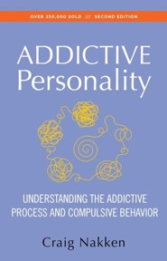 The Addictive Personality: Understanding the Addictive Process and Compulsive Behavior, Edition 0002Revised