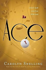 Ace: One in Golf and One With God